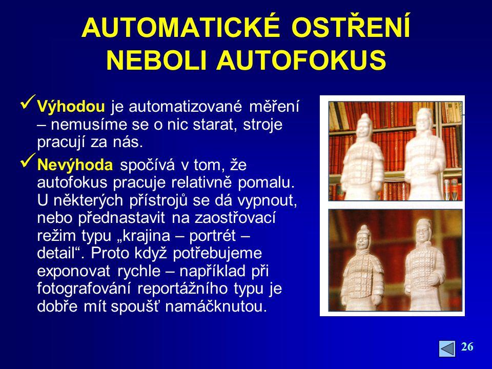 AUTOMATICKÉ OSTŘENÍ NEBOLI AUTOFOKUS