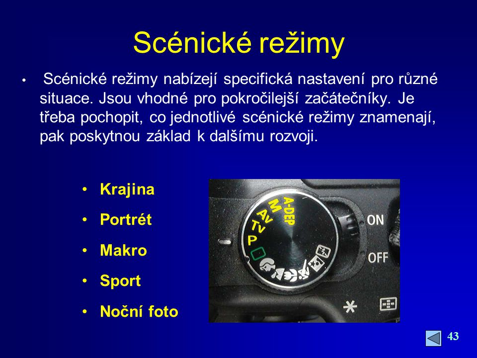 Scénické režimy Krajina Portrét Makro Sport Noční foto