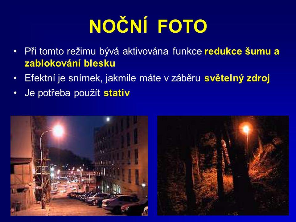 NOČNÍ FOTO Při tomto režimu bývá aktivována funkce redukce šumu a zablokování blesku. Efektní je snímek, jakmile máte v záběru světelný zdroj.