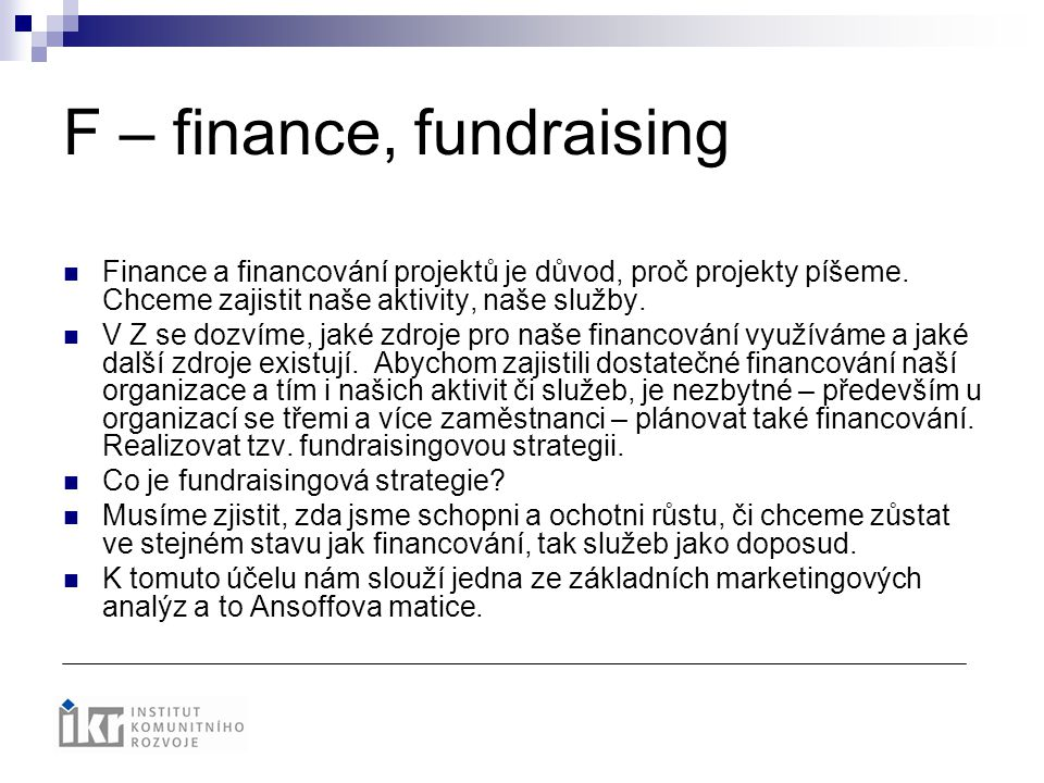 F – finance, fundraising