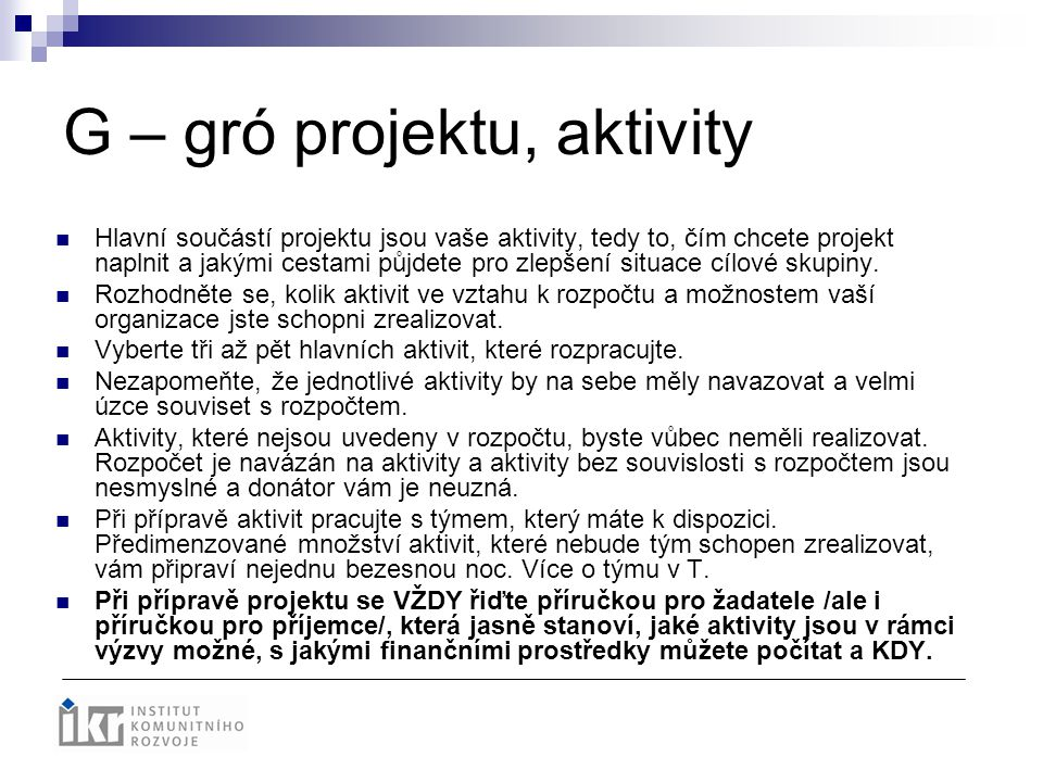 G – gró projektu, aktivity