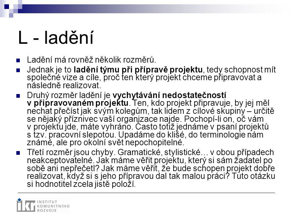 L - ladění Ladění má rovněž několik rozměrů.