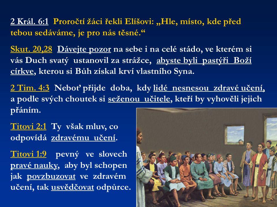 """2 Král. 6:1 Proročtí žáci řekli Elíšovi: """"Hle, místo, kde před tebou sedáváme, je pro nás těsné."""
