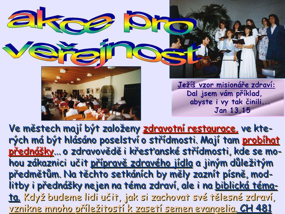 akce pro veřejnost. Ježíš vzor misionáře zdraví: Dal jsem vám příklad, abyste i vy tak činili... Jan 13,15.