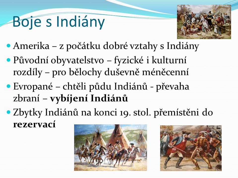 Boje s Indiány Amerika – z počátku dobré vztahy s Indiány