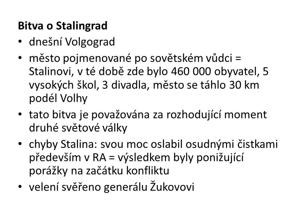 Bitva o Stalingrad dnešní Volgograd.