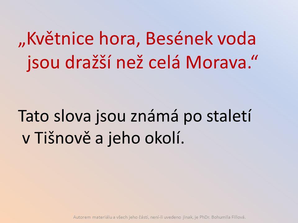 """""""Květnice hora, Besének voda jsou dražší než celá Morava."""