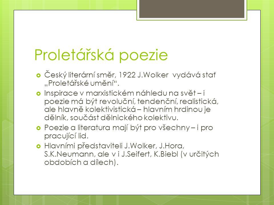 """Proletářská poezie Český literární směr, 1922 J.Wolker vydává stať """"Proletářské umění ."""