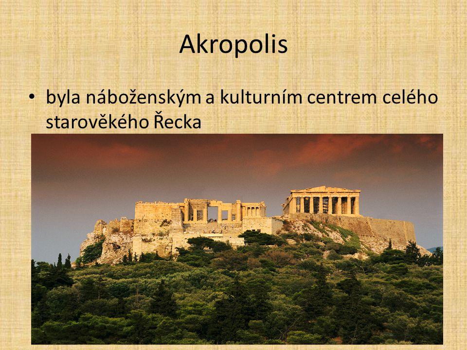 Akropolis byla náboženským a kulturním centrem celého starověkého Řecka