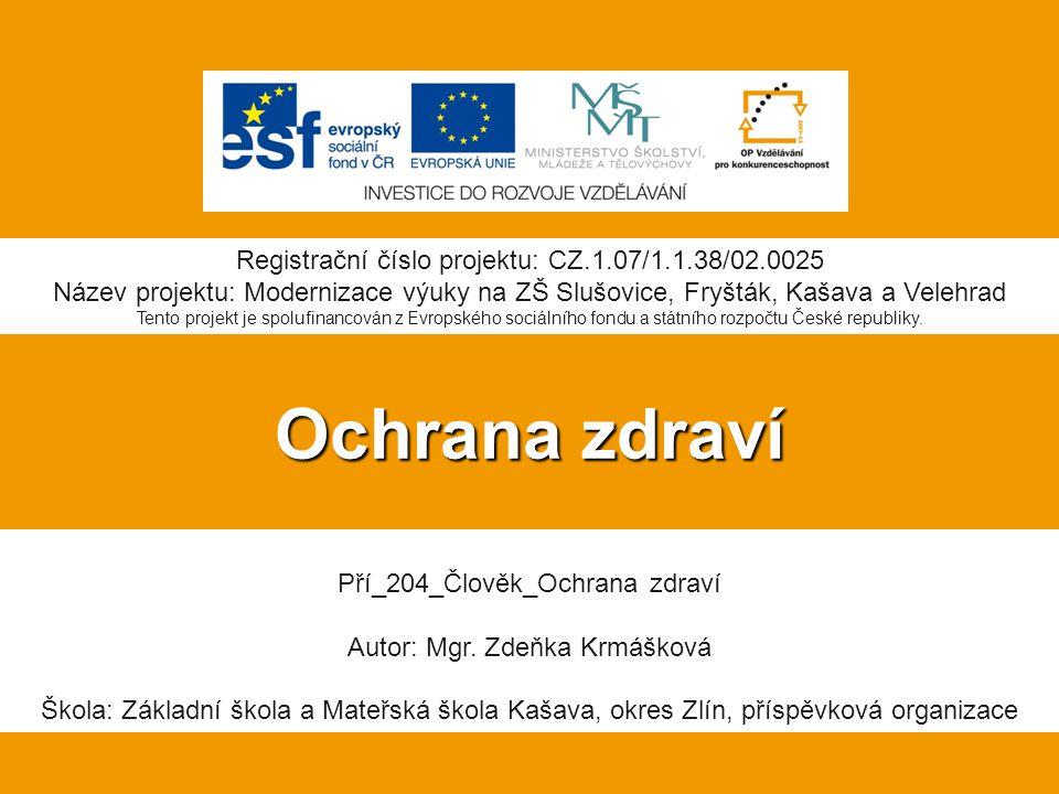 Ochrana zdraví Registrační číslo projektu: CZ.1.07/1.1.38/02.0025