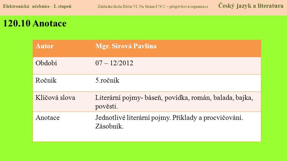 120.10 Anotace Autor Mgr. Sirová Pavlína Období 07 – 12/2012 Ročník