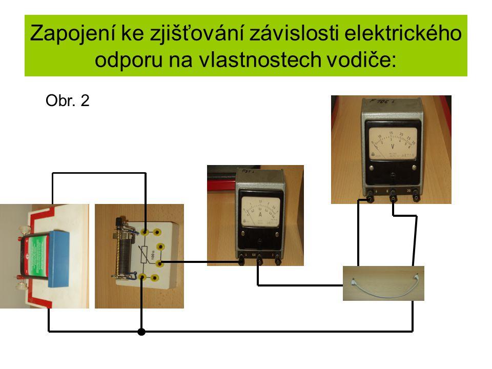 Zapojení ke zjišťování závislosti elektrického odporu na vlastnostech vodiče: