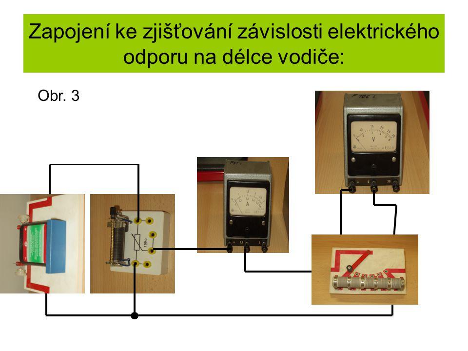Zapojení ke zjišťování závislosti elektrického odporu na délce vodiče: