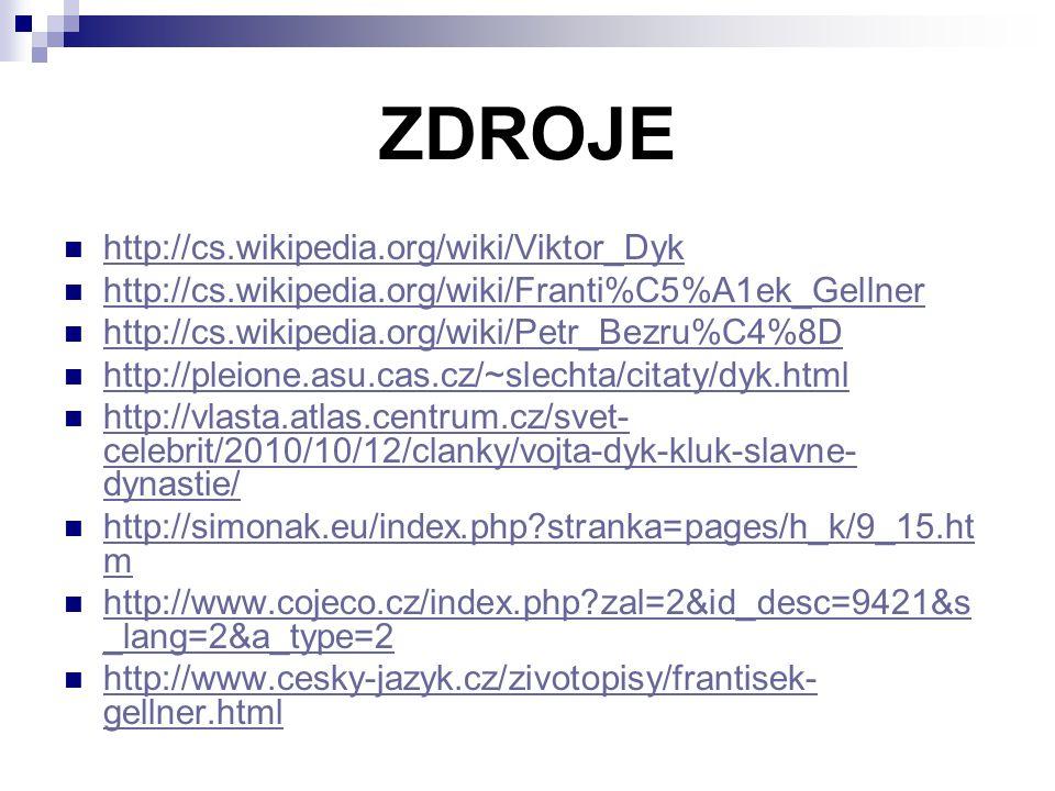 ZDROJE http://cs.wikipedia.org/wiki/Viktor_Dyk