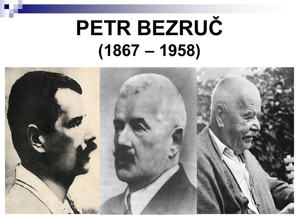 PETR BEZRUČ (1867 – 1958)