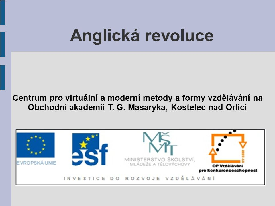 Anglická revoluce Centrum pro virtuální a moderní metody a formy vzdělávání na.