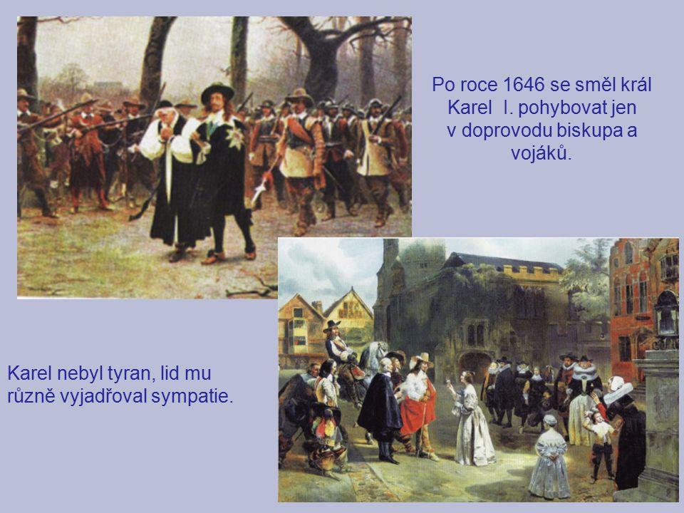 Po roce 1646 se směl král Karel I. pohybovat jen