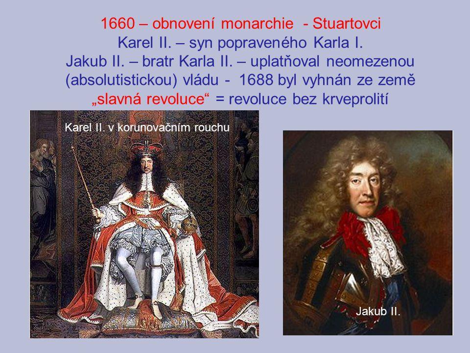 1660 – obnovení monarchie - Stuartovci
