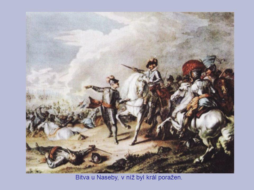 Bitva u Naseby, v níž byl král poražen.