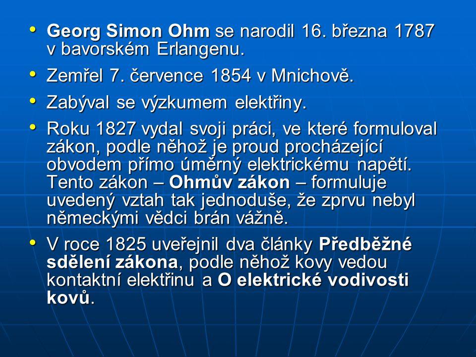 Georg Simon Ohm se narodil 16. března 1787 v bavorském Erlangenu.