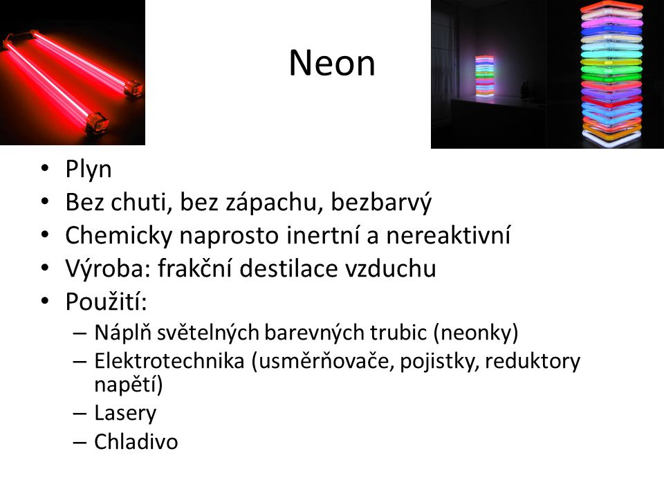 Neon Plyn Bez chuti, bez zápachu, bezbarvý