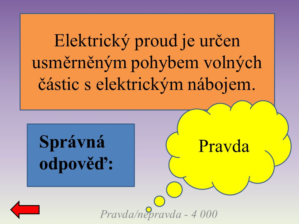 Elektrický proud je určen usměrněným pohybem volných částic s elektrickým nábojem.