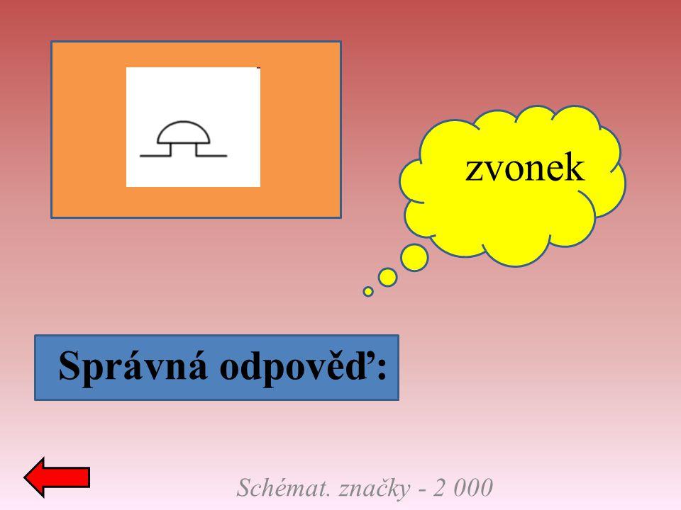 zvonek Správná odpověď: Schémat. značky - 2 000