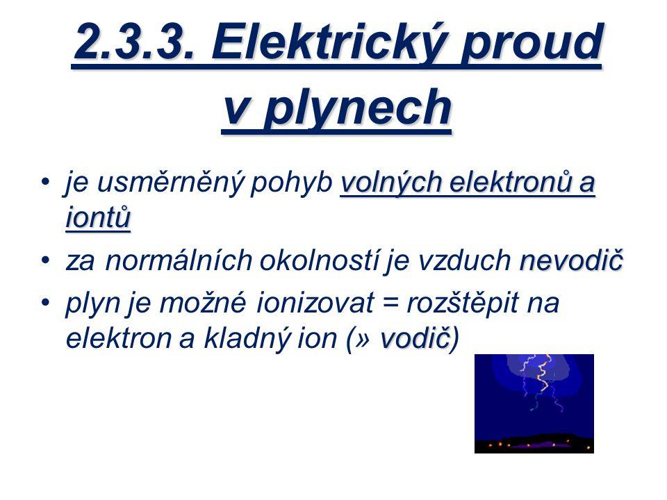 2.3.3. Elektrický proud v plynech