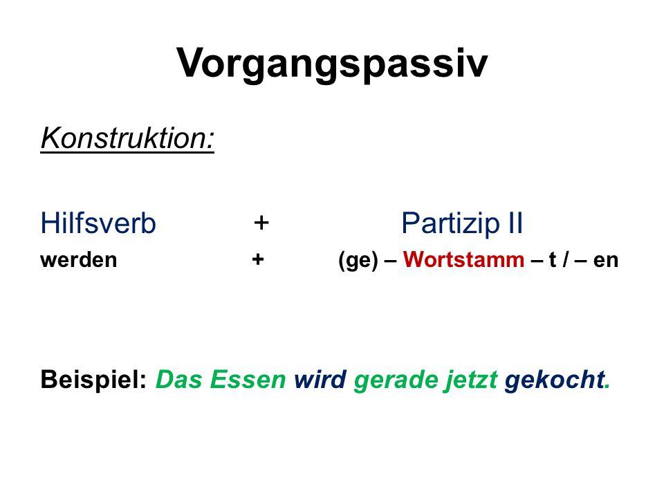 Vorgangspassiv Konstruktion: Hilfsverb + Partizip II