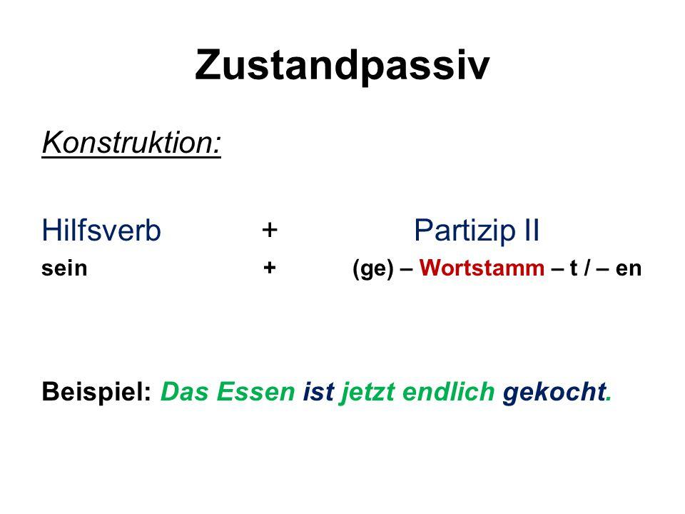 Zustandpassiv Konstruktion: Hilfsverb + Partizip II