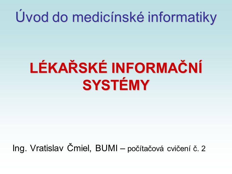 Úvod do medicínské informatiky LÉKAŘSKÉ INFORMAČNÍ SYSTÉMY