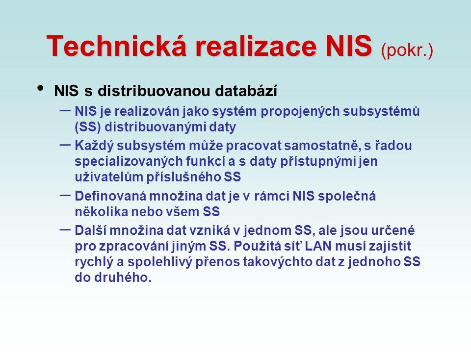 Technická realizace NIS (pokr.)