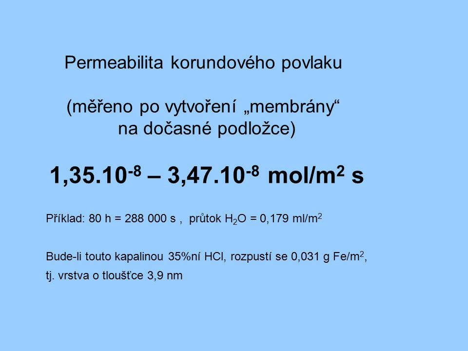 1,35.10-8 – 3,47.10-8 mol/m2 s Permeabilita korundového povlaku