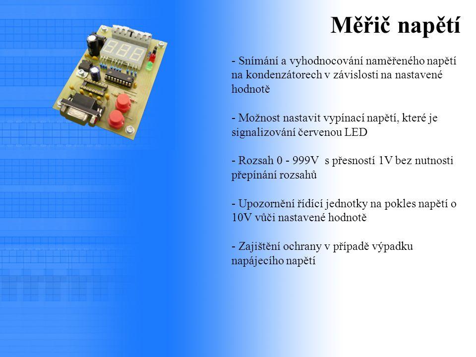 Měřič napětí Snímání a vyhodnocování naměřeného napětí na kondenzátorech v závislosti na nastavené hodnotě.