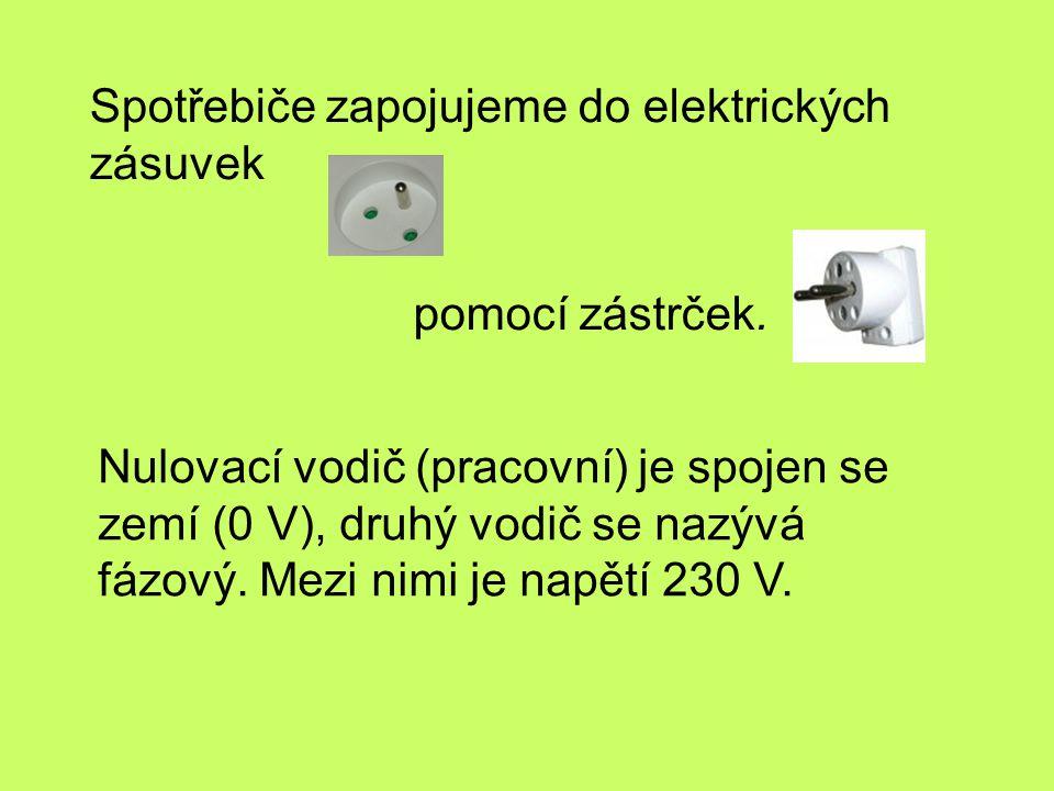 Spotřebiče zapojujeme do elektrických zásuvek