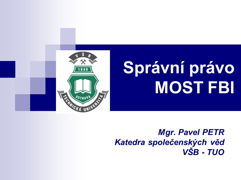 Mgr. Pavel PETR Katedra společenských věd VŠB - TUO