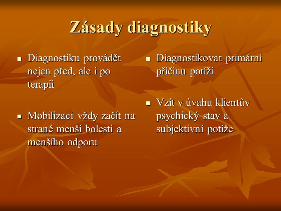 Zásady diagnostiky Diagnostiku provádět nejen před, ale i po terapii