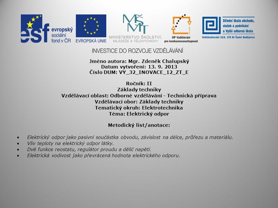 Jméno autora: Mgr. Zdeněk Chalupský Datum vytvoření: 13. 9. 2013