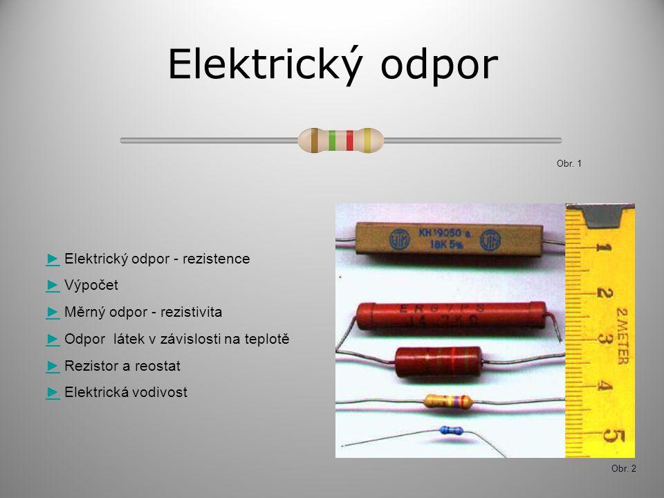 Elektrický odpor ► Elektrický odpor - rezistence ► Výpočet