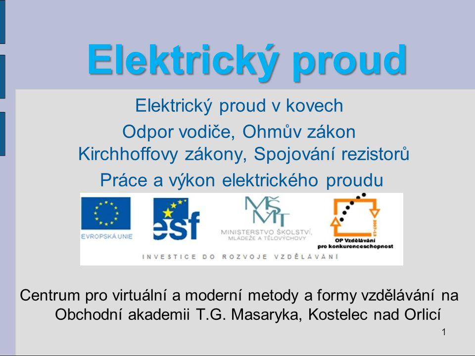 Elektrický proud Elektrický proud v kovech