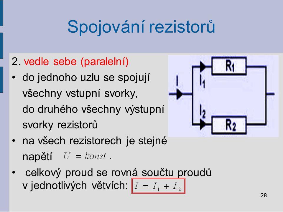 Spojování rezistorů 2. vedle sebe (paralelní)