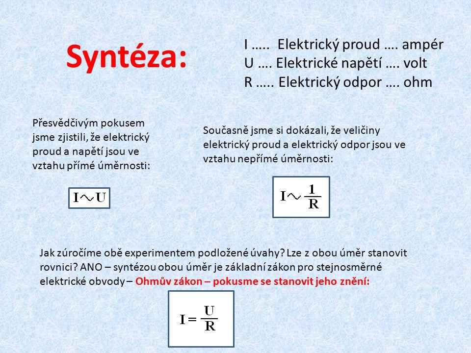 Syntéza: I ….. Elektrický proud …. ampér