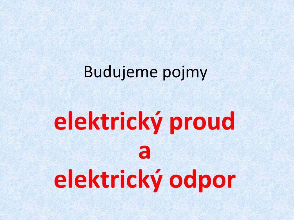 elektrický proud a elektrický odpor