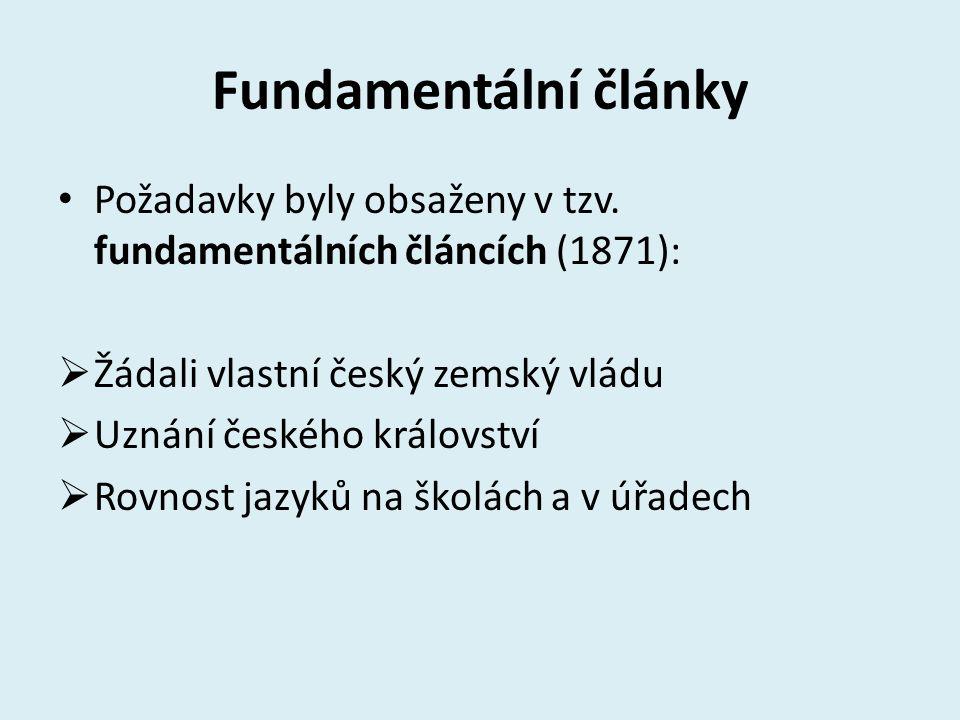Fundamentální články Požadavky byly obsaženy v tzv. fundamentálních článcích (1871): Žádali vlastní český zemský vládu.
