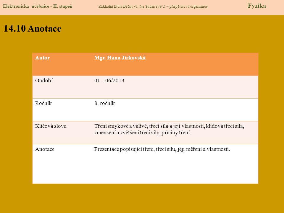 14.10 Anotace Autor Mgr. Hana Jirkovská Období 01 – 06/2013 Ročník
