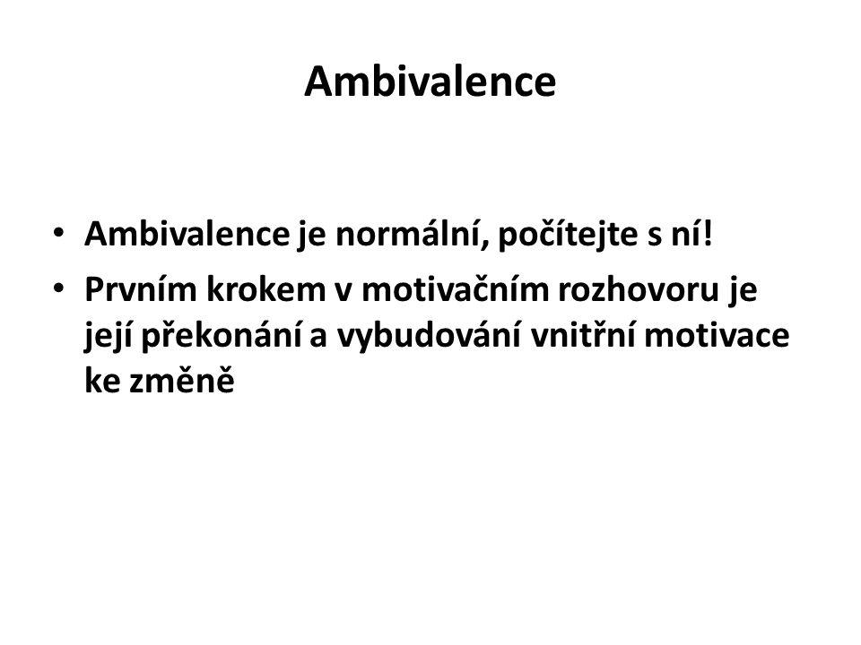 Ambivalence Ambivalence je normální, počítejte s ní!