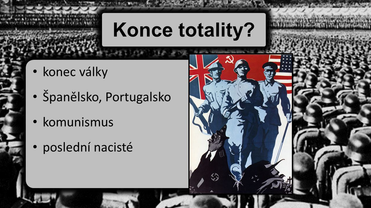 Konce totality konec války Španělsko, Portugalsko komunismus