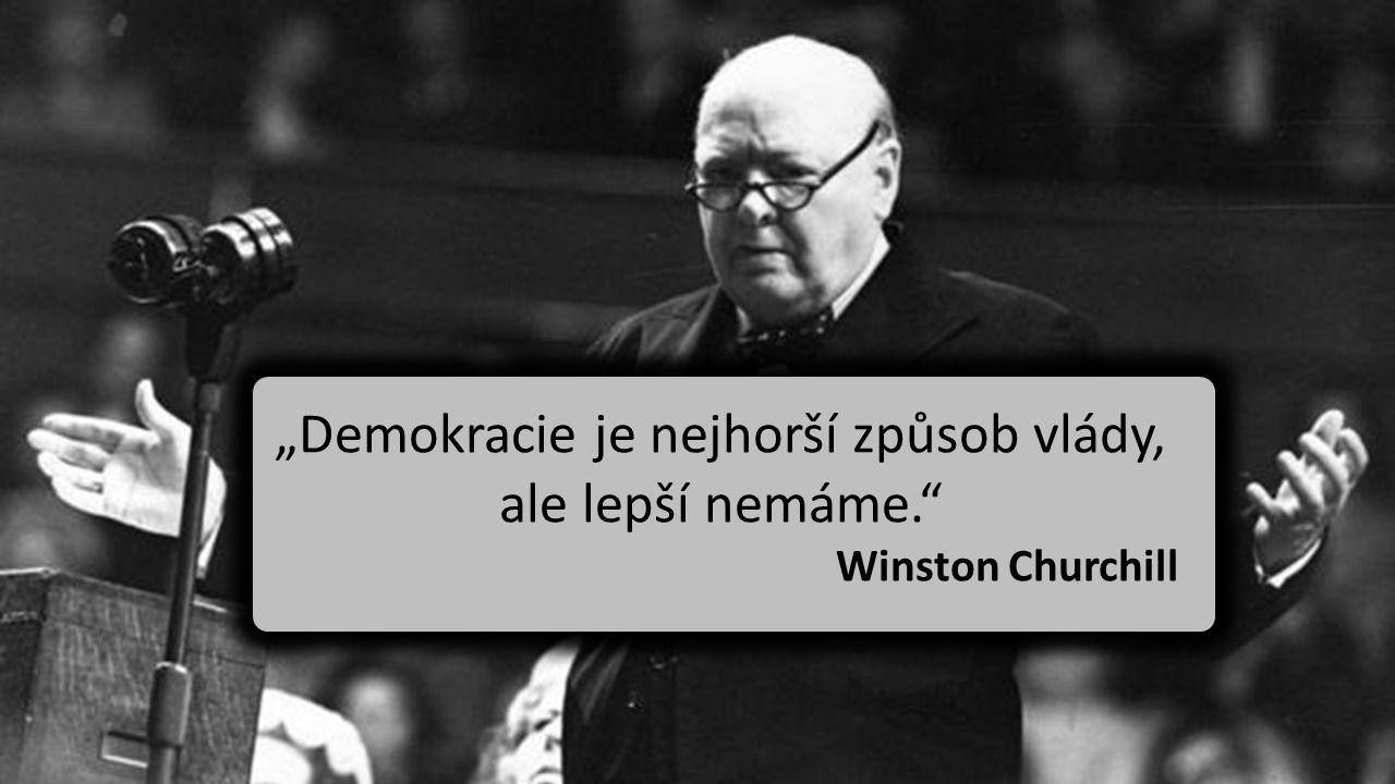 """""""Demokracie je nejhorší způsob vlády,"""