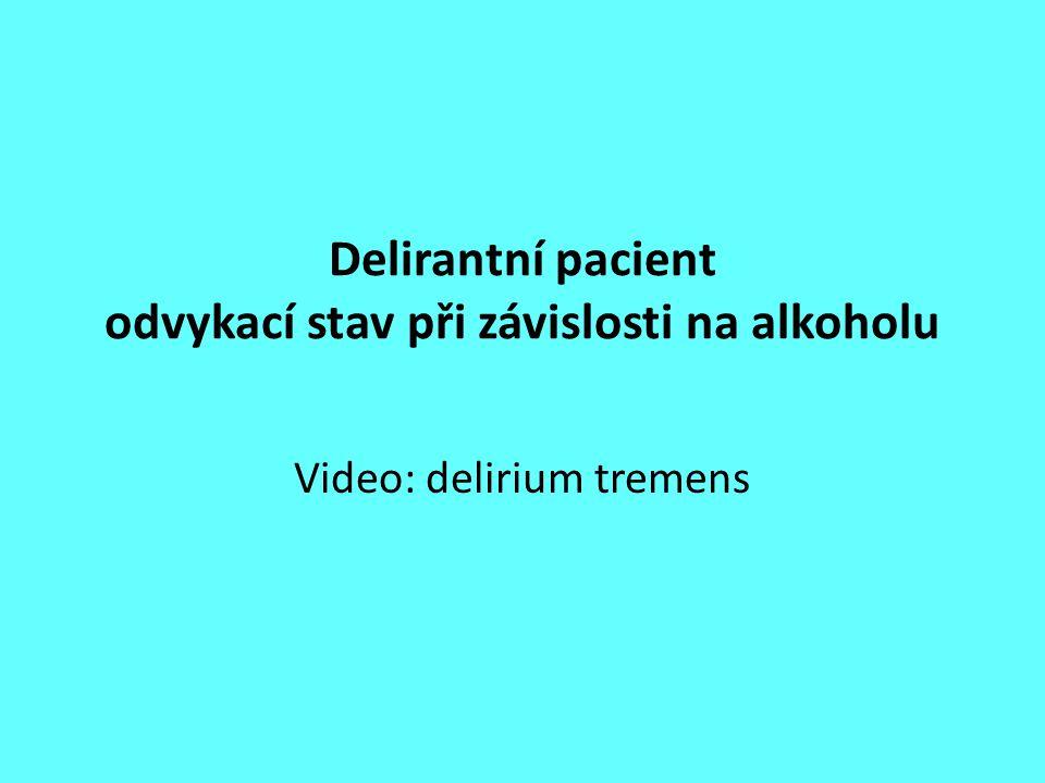 Delirantní pacient odvykací stav při závislosti na alkoholu