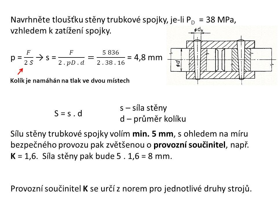 K = 1,6. Síla stěny pak bude 5 . 1,6 = 8 mm.